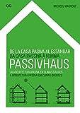 De la casa pasiva al estándar Passivhaus: La arquitectura...