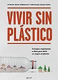 Vivir sin plástico: Consejos, experiencias e ideas para...