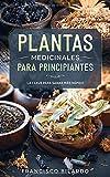 Plantas Medicinales para Principiantes: Una guía práctica...
