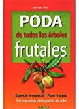PODA DE TODOS LOS ARBOLES FRUTALES (GUÍAS DEL...