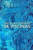 Libro De Mantenimiento De Piscinas: Registra Semanalmente el...