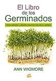 El Libro De Los Germinados: Cómo cultivarlos y utilizarlos...