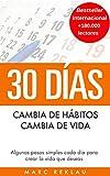 30 Días - Cambia de hábitos, cambia de vida: Algunos pasos...