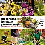 Preparados naturales para el huerto ecológico: Extractos...