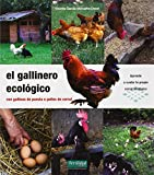El gallinero ecológico: con gallinas de puesta o pollos de...