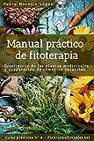 Manual práctico de fitoterapia: Descripción de las plantas...