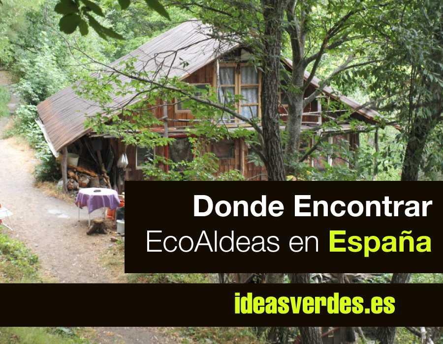 Donde Encontrar Ecoaldeas En España