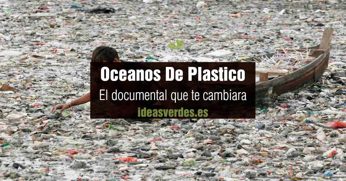 documental oceanos de plastico