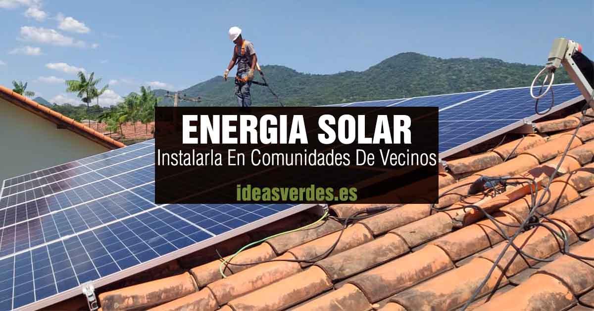 instalar paneles fotovoltaicos en comunidades de vecinos