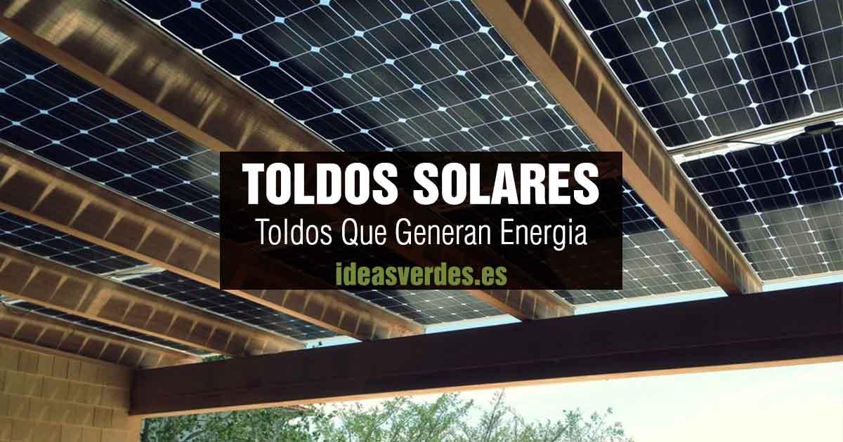 toldos que generan energia toldo solar